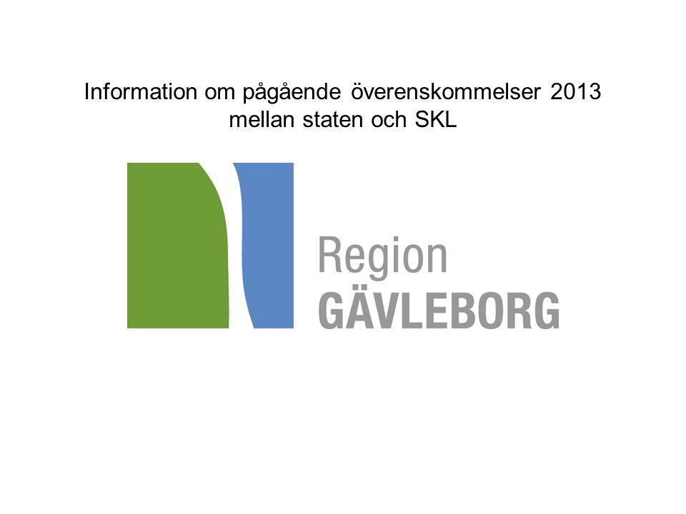 Information om pågående överenskommelser 2013 mellan staten och SKL