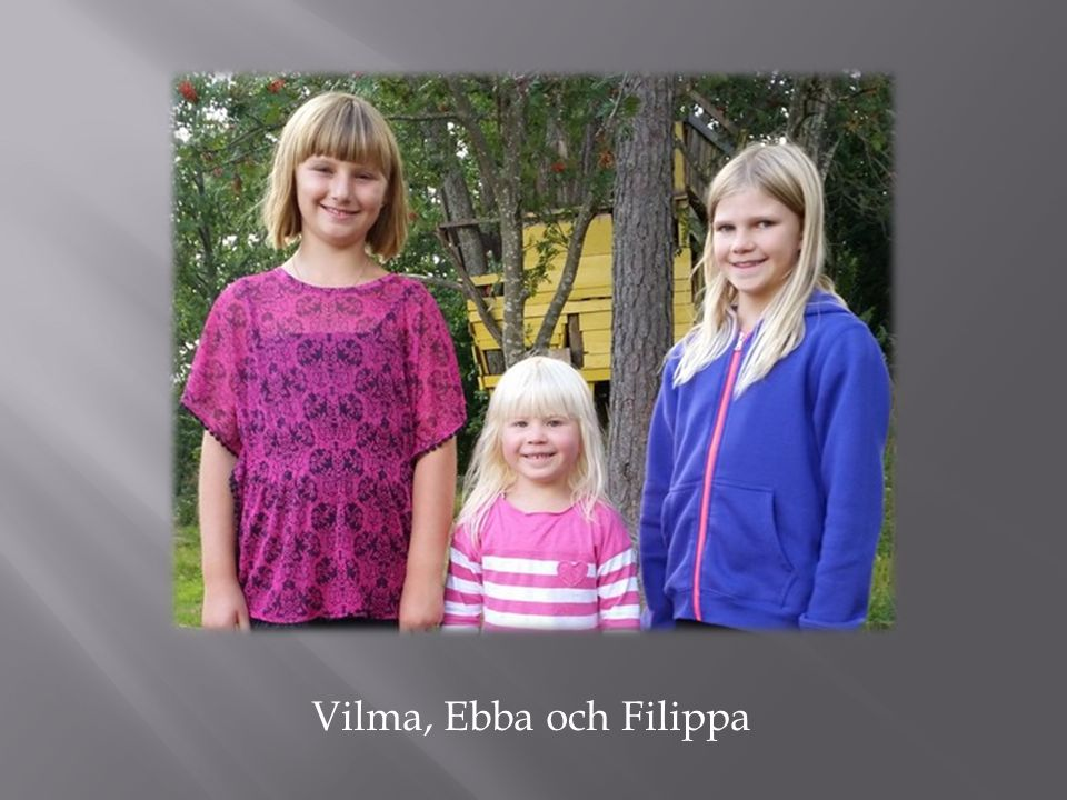 Vilma, Ebba och Filippa