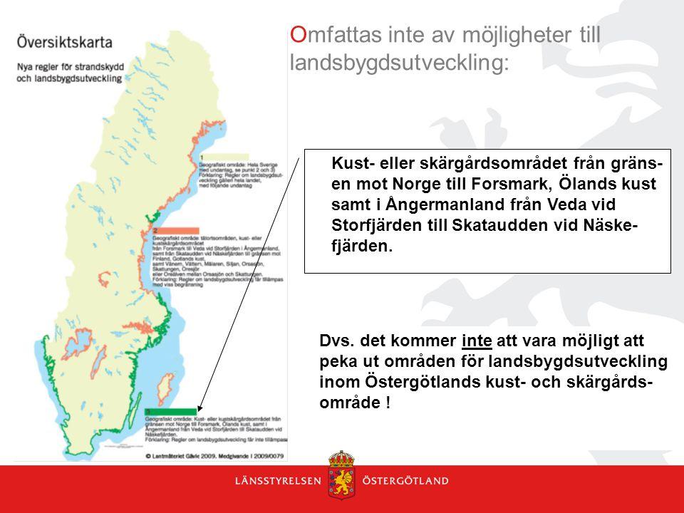 Kust- eller skärgårdsområdet från gräns- en mot Norge till Forsmark, Ölands kust samt i Ångermanland från Veda vid Storfjärden till Skataudden vid Näs