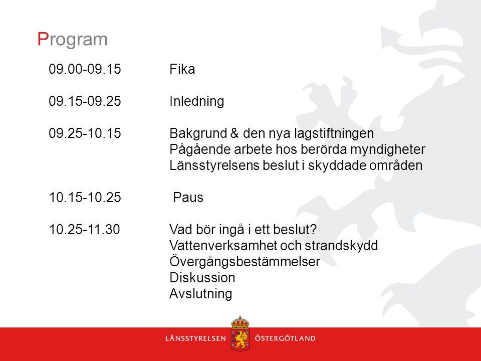 Program 13.00-13.10Inledning 13.10-14.00Bakgrund & den nya lagstiftningen Pågående arbete hos berörda myndigheter Länsstyrelsens beslut i skyddade områden 14.00-14.15Fika 14.15-15.30Vad bör ingå i ett beslut.