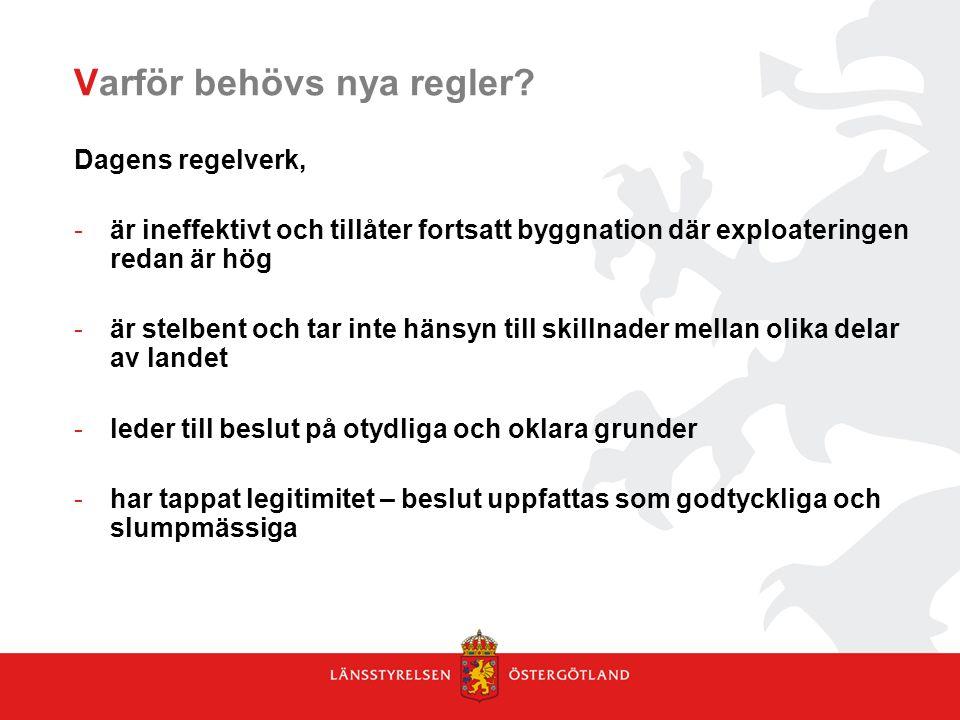 Länsstyrelsens arbete Träffar med länets kommuner den 5 maj och 15 maj En samordnare av strandskyddsfrågor kommer att anställas under 1 års tid.