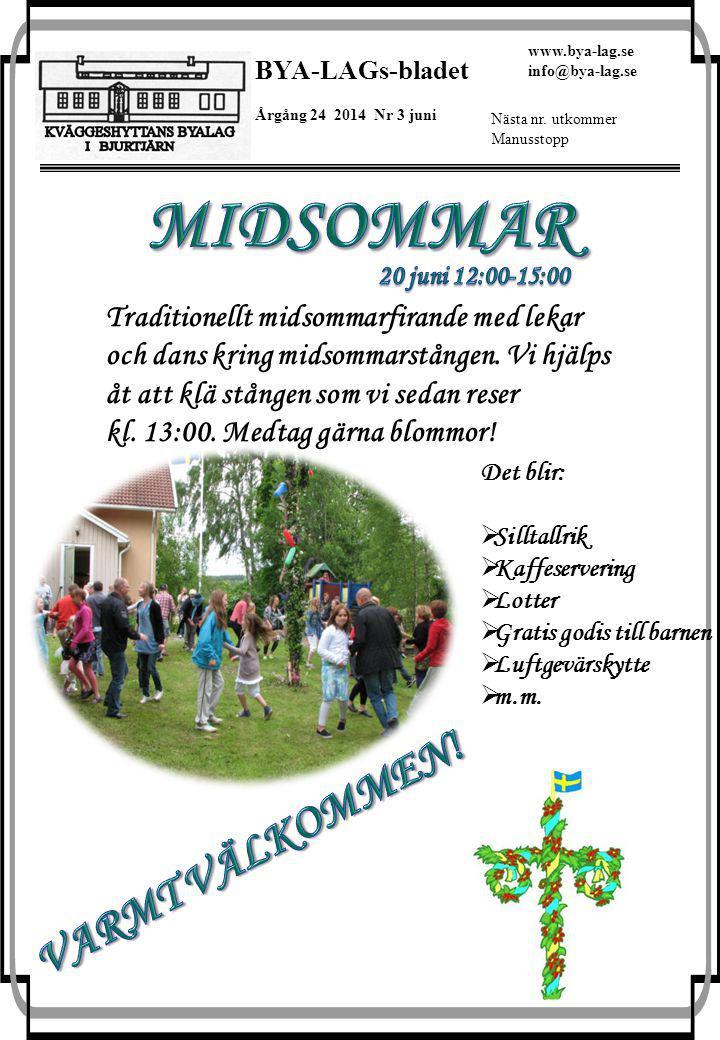 BYA-LAGs-bladet Årgång 24 2014 Nr 3 juni www.bya-lag.se info@bya-lag.se Nästa nr.