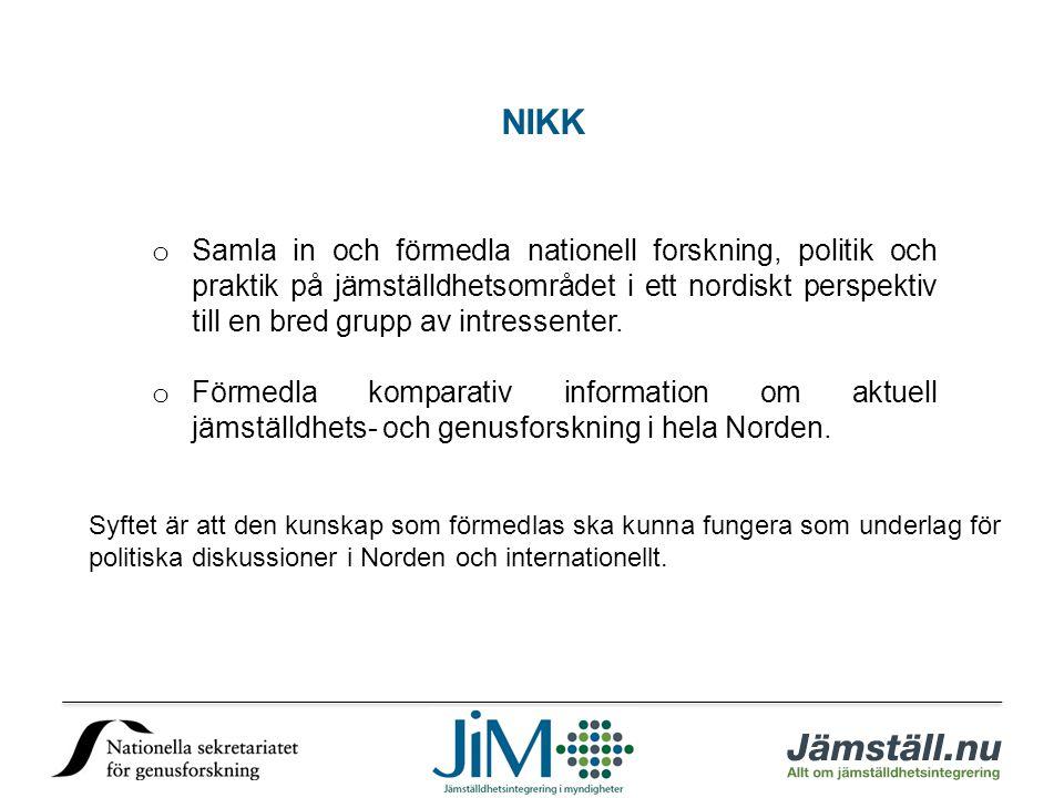o Samla in och förmedla nationell forskning, politik och praktik på jämställdhetsområdet i ett nordiskt perspektiv till en bred grupp av intressenter.