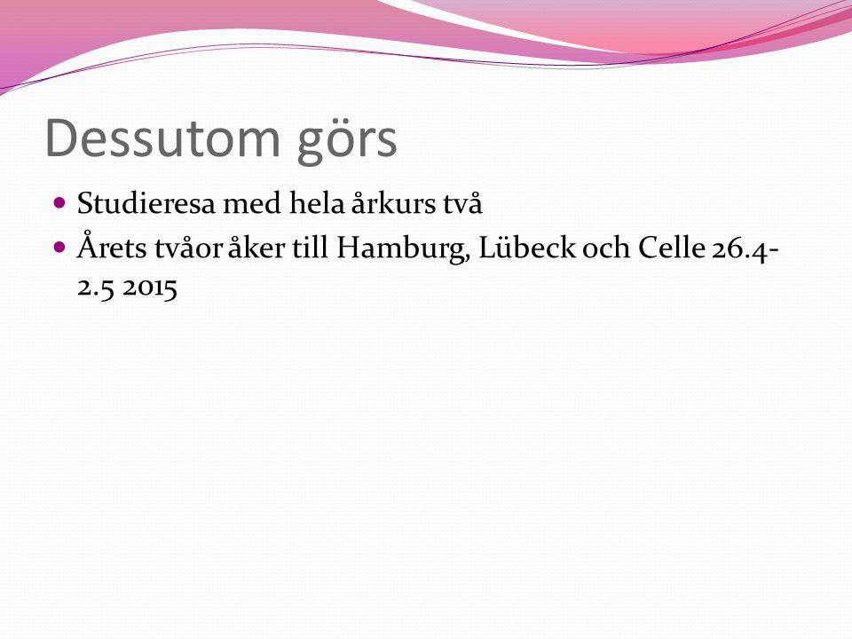 Dessutom görs Studieresa med hela årkurs två Årets tvåor åker till Hamburg, Lübeck och Celle 26.4- 2.5 2015