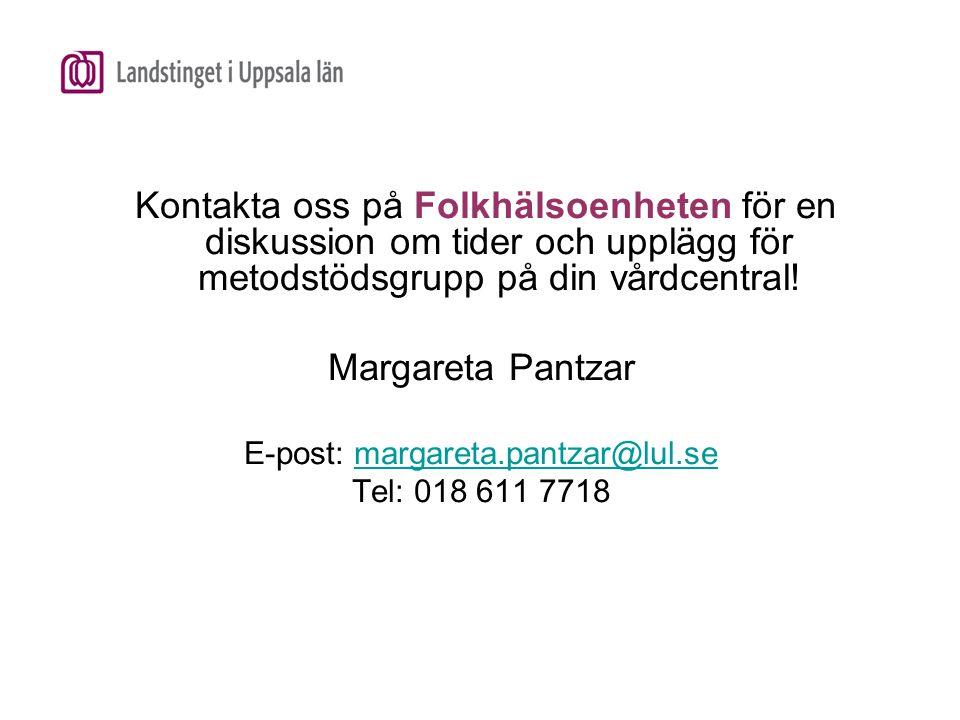 Kontakta oss på Folkhälsoenheten för en diskussion om tider och upplägg för metodstödsgrupp på din vårdcentral! Margareta Pantzar E-post: margareta.pa