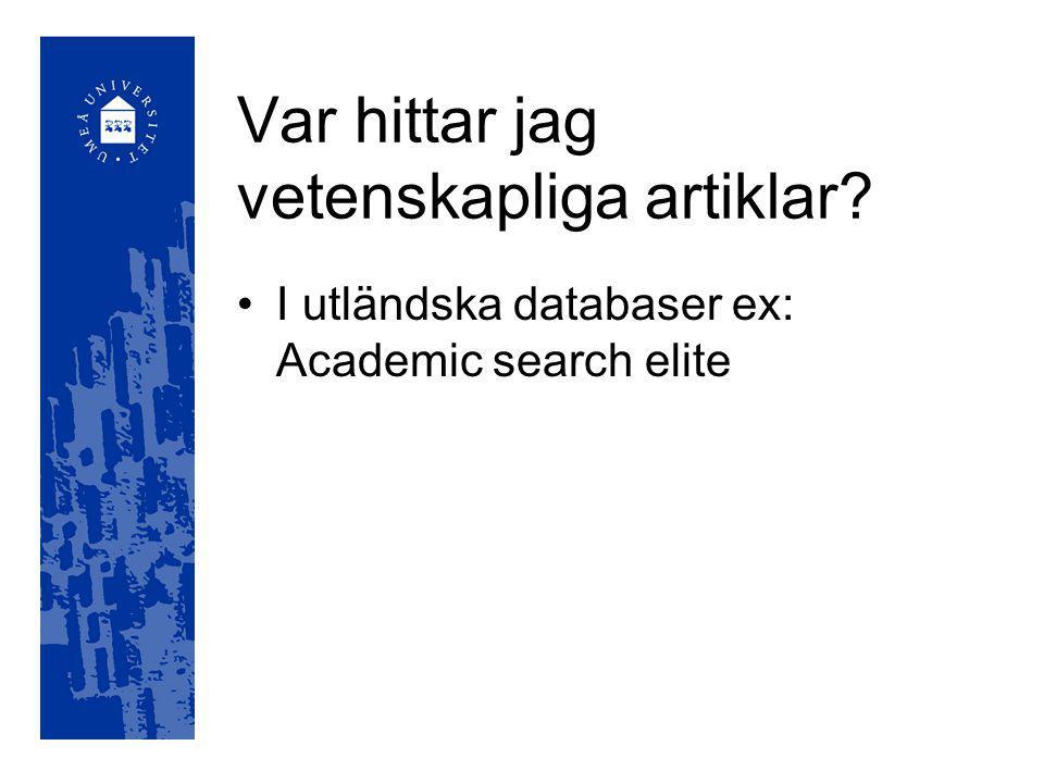 Var hittar jag vetenskapliga artiklar I utländska databaser ex: Academic search elite