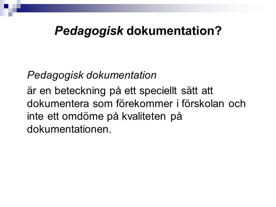 Pedagogisk dokumentation.