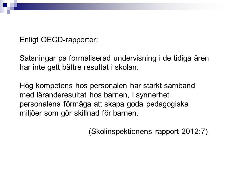 Enligt OECD-rapporter: Satsningar på formaliserad undervisning i de tidiga åren har inte gett bättre resultat i skolan.