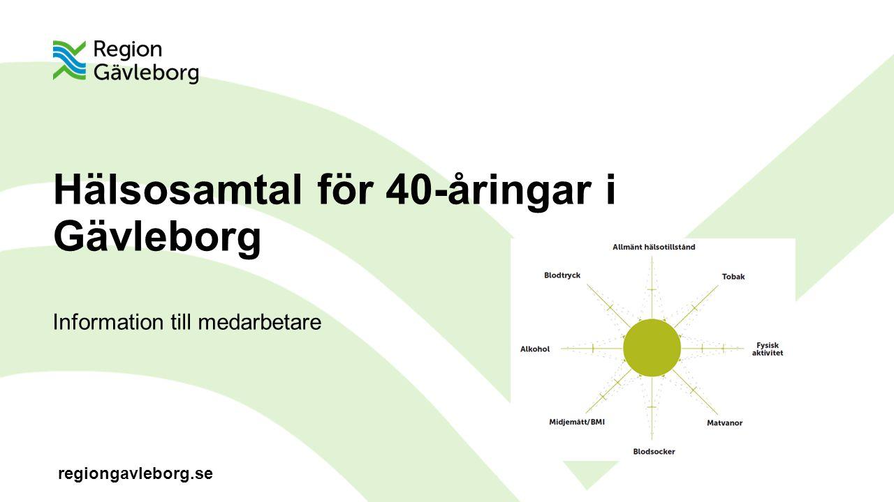 regiongavleborg.se Hälsosamtal för 40-åringar i Gävleborg Information till medarbetare