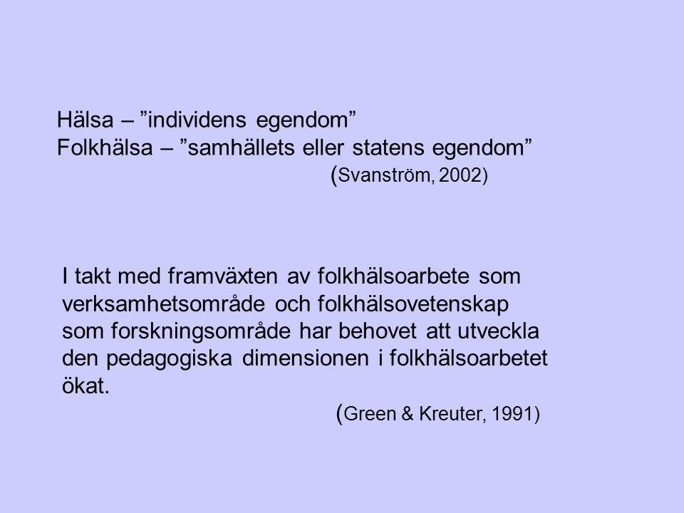 """Hälsa – """"individens egendom"""" Folkhälsa – """"samhällets eller statens egendom"""" ( Svanström, 2002) I takt med framväxten av folkhälsoarbete som verksamhet"""