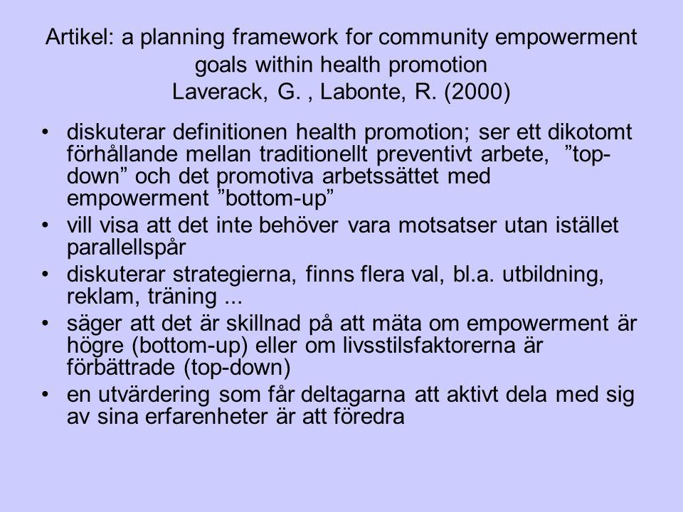 Artikel: a planning framework for community empowerment goals within health promotion Laverack, G., Labonte, R. (2000) diskuterar definitionen health