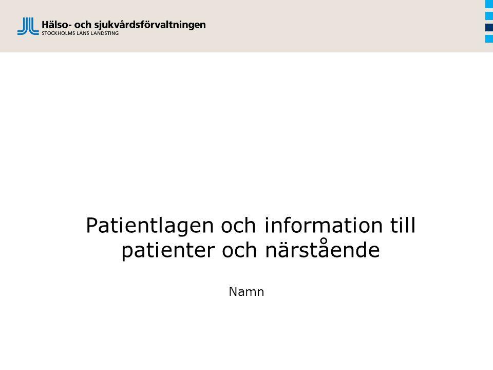 Patientlagen och information till patienter och närstående Namn