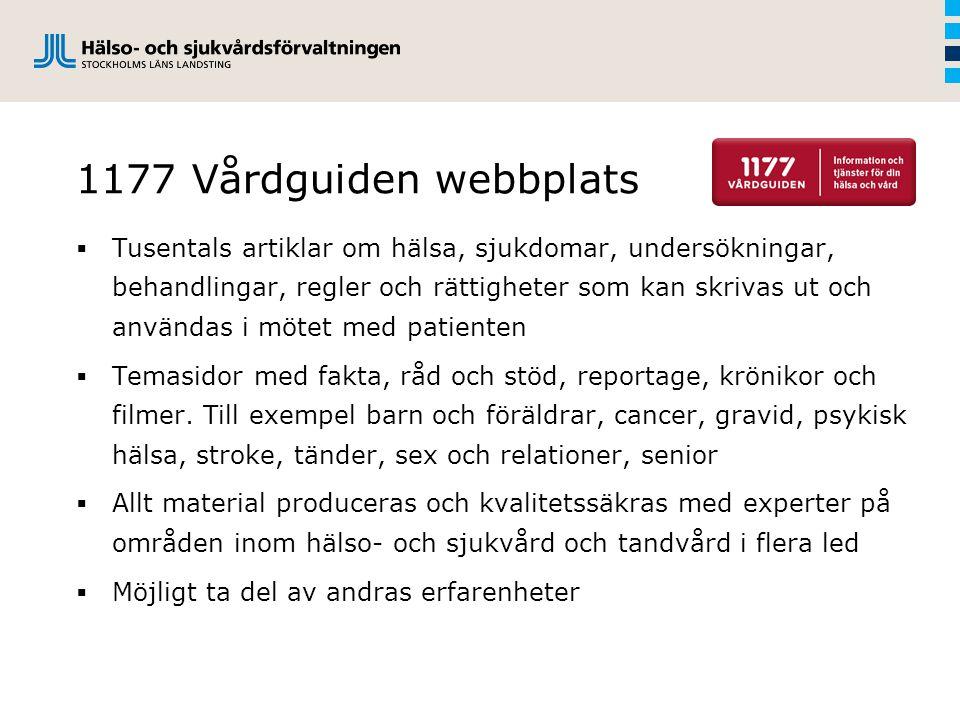 1177 Vårdguiden webbplats  Tusentals artiklar om hälsa, sjukdomar, undersökningar, behandlingar, regler och rättigheter som kan skrivas ut och använd