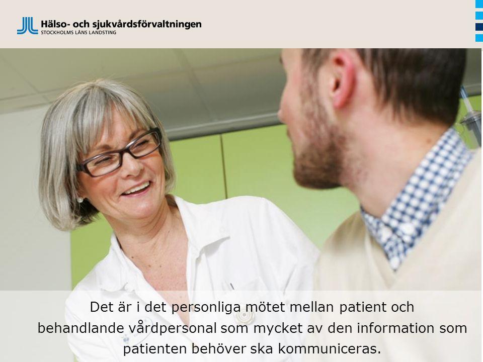 Det är i det personliga mötet mellan patient och behandlande vårdpersonal som mycket av den information som patienten behöver ska kommuniceras.