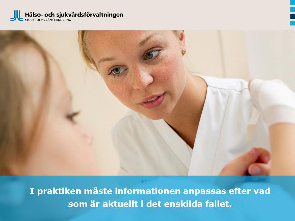 I praktiken måste informationen anpassas efter vad som är aktuellt i det enskilda fallet.