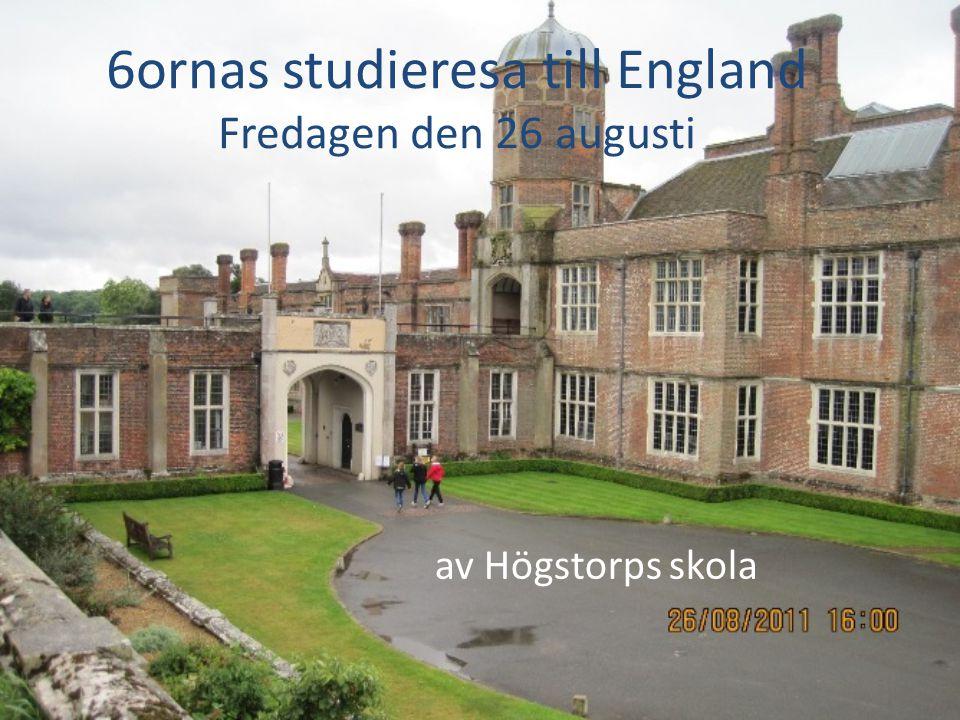 6ornas studieresa till England Fredagen den 26 augusti av Högstorps skola