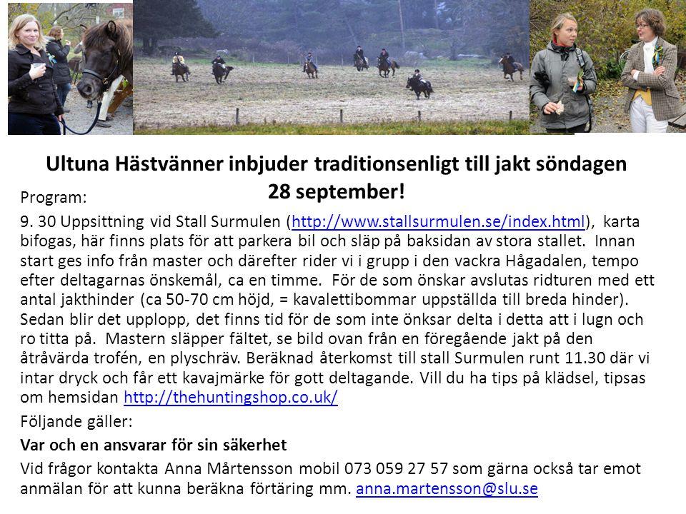 Ultuna Hästvänner inbjuder traditionsenligt till jakt söndagen 28 september.