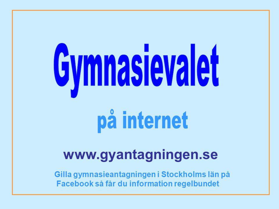 www.gyantagningen.se Gilla gymnasieantagningen i Stockholms län på Facebook så får du information regelbundet