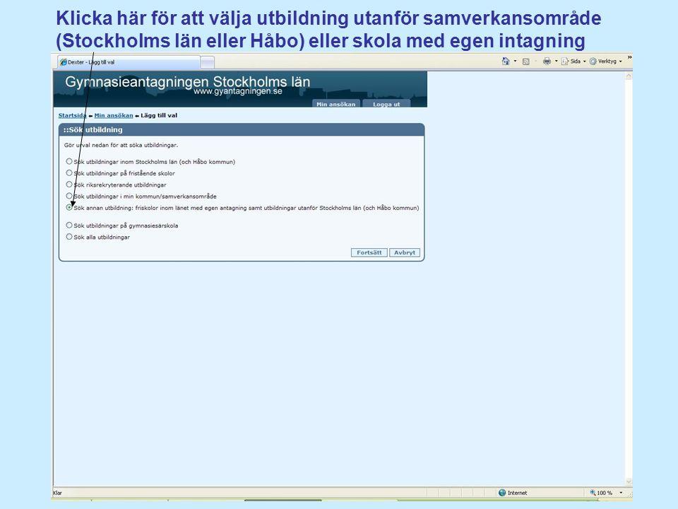 Klicka här för att välja utbildning utanför samverkansområde (Stockholms län eller Håbo) eller skola med egen intagning