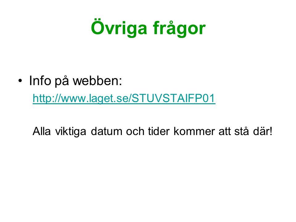 Övriga frågor Info på webben: http://www.laget.se/STUVSTAIFP01 Alla viktiga datum och tider kommer att stå där!