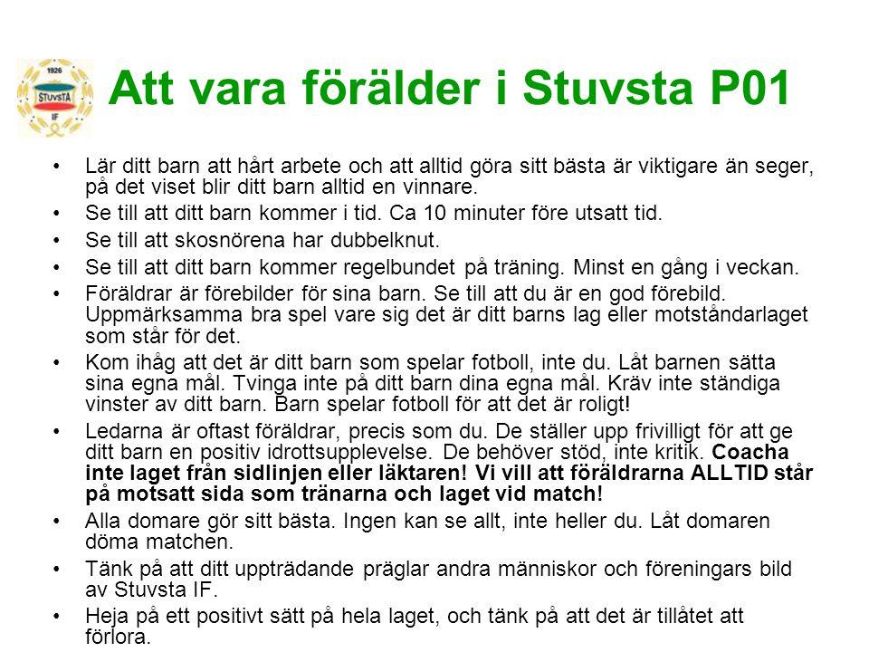Stuvsta IF P01 - ekonomi Vår kassör Catarina presenterar via Fredrik den ekonomiska situationen 1300:- i kassan.