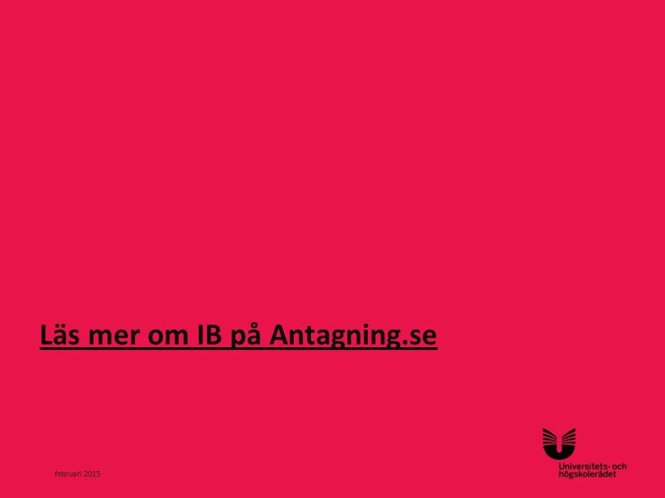 Sv Läs mer om IB på Antagning.se februari 2015