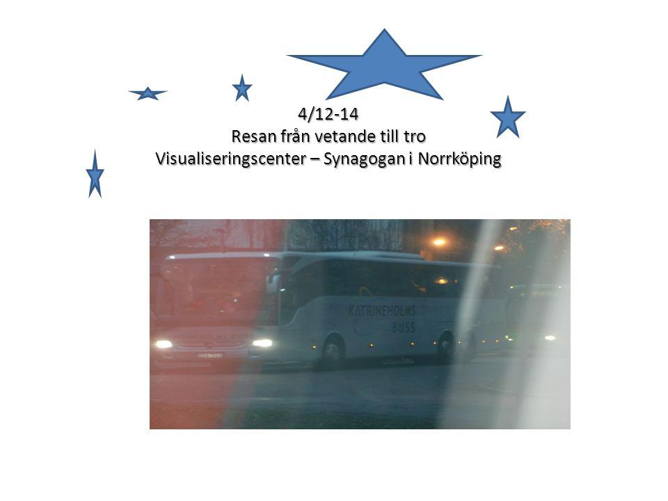 4/12-14 Resan från vetande till tro Visualiseringscenter – Synagogan i Norrköping