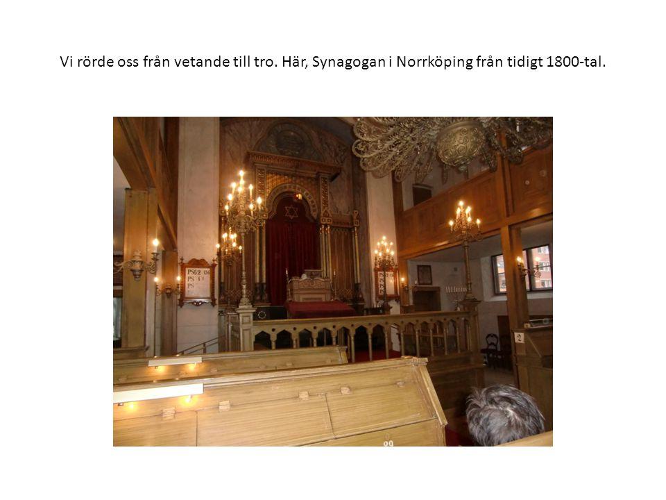 Vi rörde oss från vetande till tro. Här, Synagogan i Norrköping från tidigt 1800-tal.