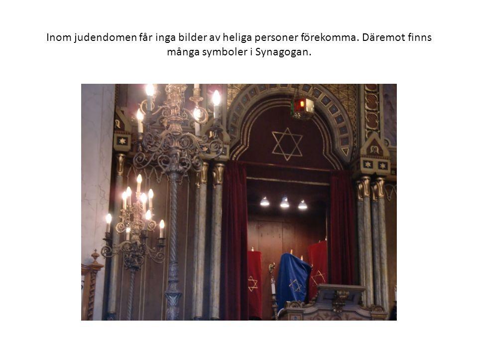 Inom judendomen får inga bilder av heliga personer förekomma. Däremot finns många symboler i Synagogan.