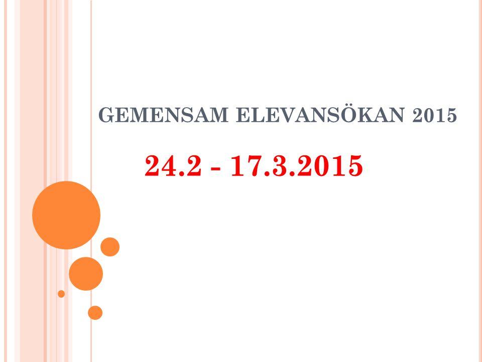 GEMENSAM ELEVANSÖKAN 2015 24.2 - 17.3.2015
