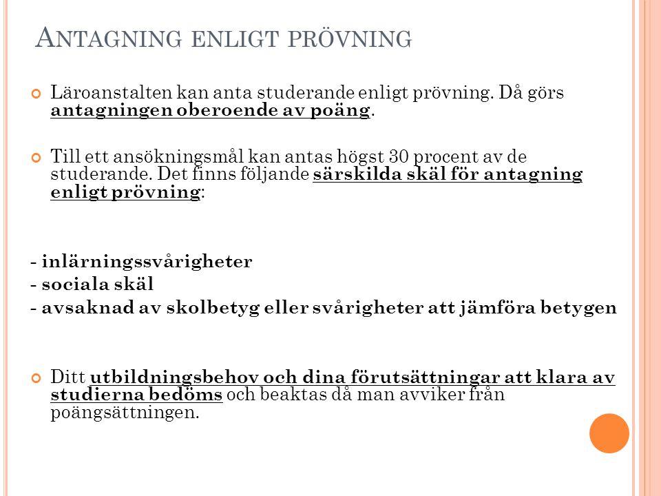 A NTAGNING ENLIGT PRÖVNING Läroanstalten kan anta studerande enligt prövning.