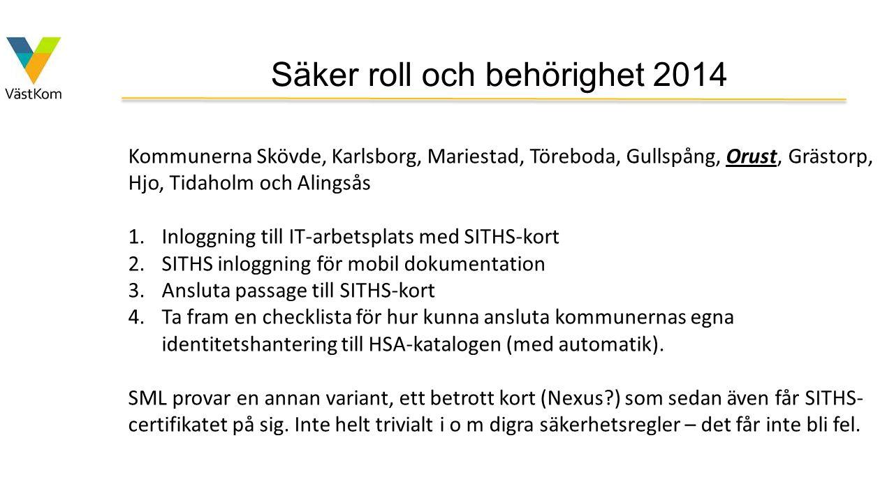 Säker roll och behörighet 2014 Kommunerna Skövde, Karlsborg, Mariestad, Töreboda, Gullspång, Orust, Grästorp, Hjo, Tidaholm och Alingsås 1.Inloggning