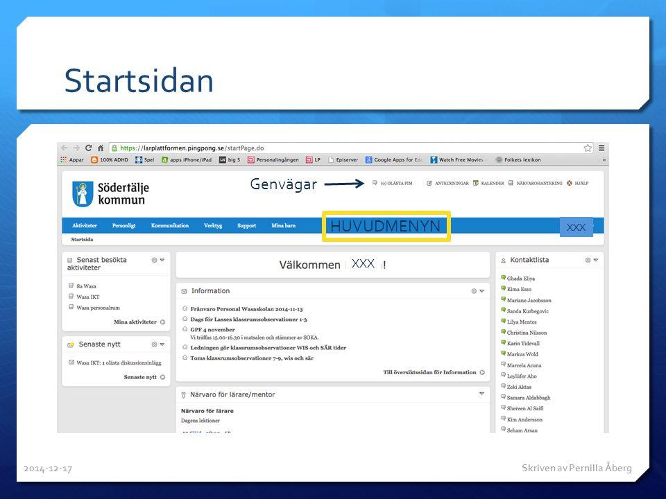 Startsidan HUVUDMENYN Genvägar XXX 2014-12-17 Skriven av Pernilla Åberg