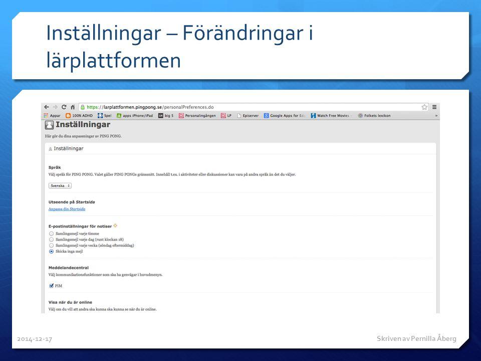 Inställningar – Förändringar i lärplattformen 2014-12-17 Skriven av Pernilla Åberg