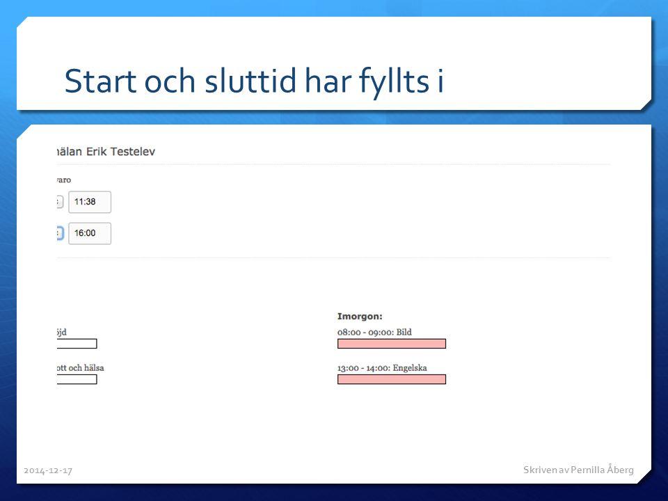 Start och sluttid har fyllts i 2014-12-17 Skriven av Pernilla Åberg