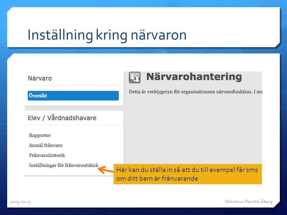 Inställning kring närvaron Här kan du ställa in så att du till exempel får sms om ditt barn är frånvarande 2014-12-17 Skriven av Pernilla Åberg