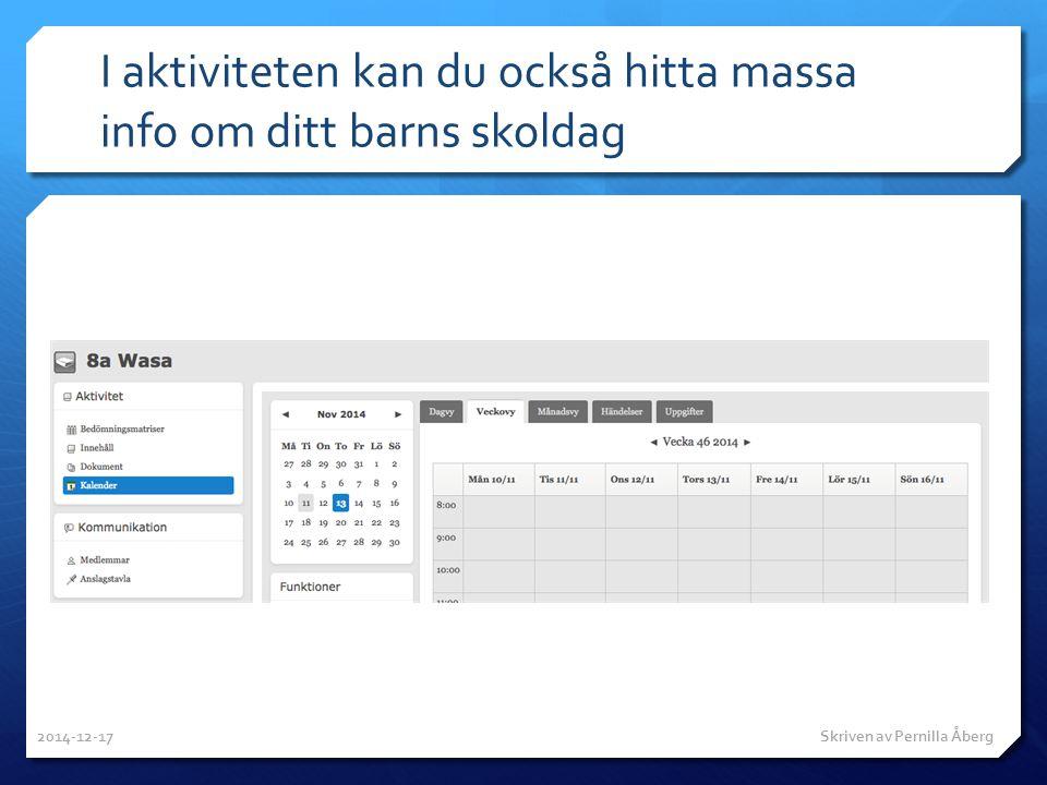 I aktiviteten kan du också hitta massa info om ditt barns skoldag 2014-12-17 Skriven av Pernilla Åberg