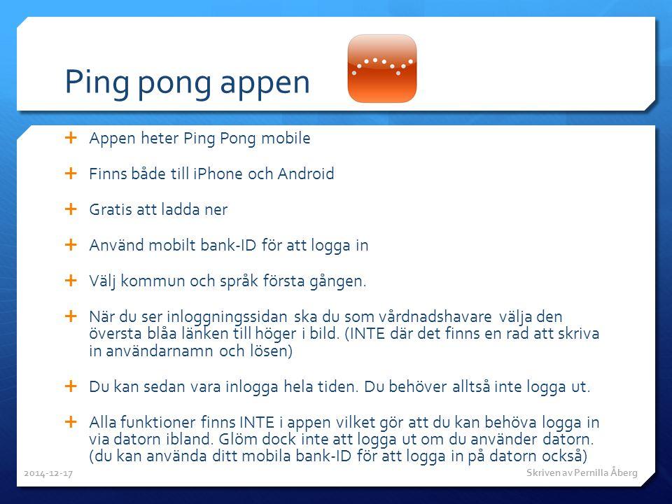 Ping pong appen  Appen heter Ping Pong mobile  Finns både till iPhone och Android  Gratis att ladda ner  Använd mobilt bank-ID för att logga in 