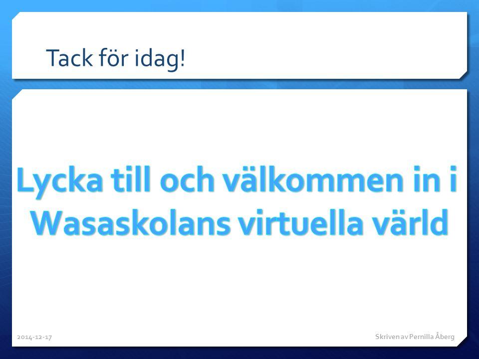 Tack för idag! 2014-12-17 Skriven av Pernilla Åberg