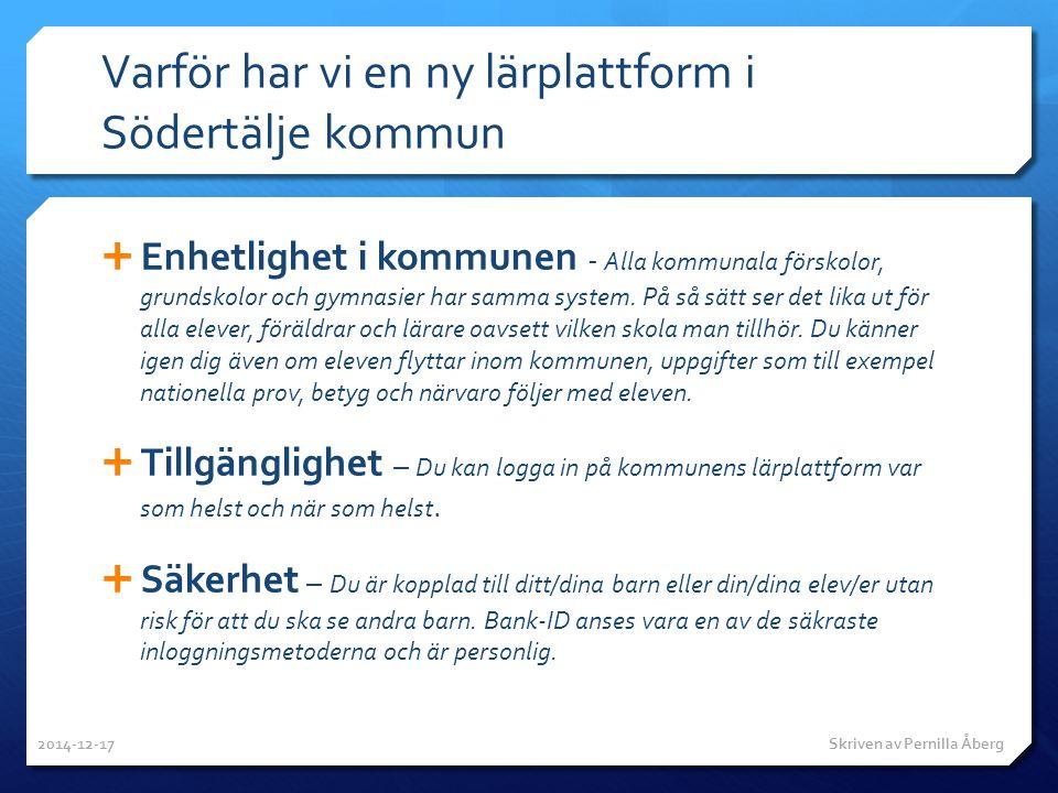 Varför har vi en ny lärplattform i Södertälje kommun  Enhetlighet i kommunen - Alla kommunala förskolor, grundskolor och gymnasier har samma system.