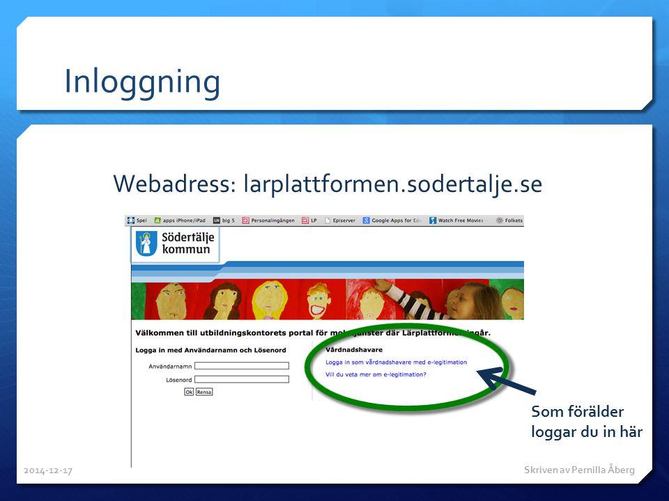Inloggning Webadress: larplattformen.sodertalje.se Som förälder loggar du in här 2014-12-17 Skriven av Pernilla Åberg