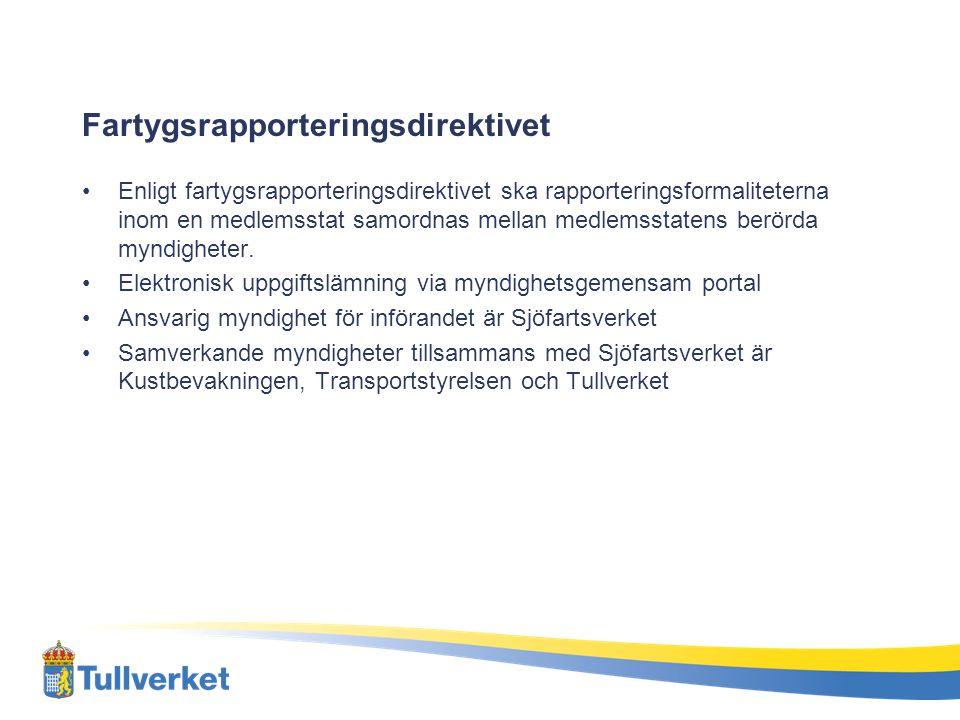 Fartygsrapporteringsdirektivet Enligt fartygsrapporteringsdirektivet ska rapporteringsformaliteterna inom en medlemsstat samordnas mellan medlemsstate
