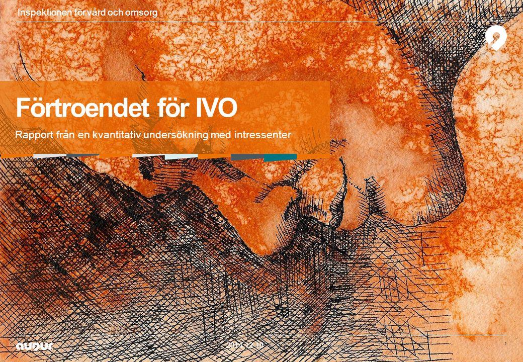 Förtroendet för IVO Rapport från en kvantitativ undersökning med intressenter 2014-12-18 1 1 Inspektionen för vård och omsorg