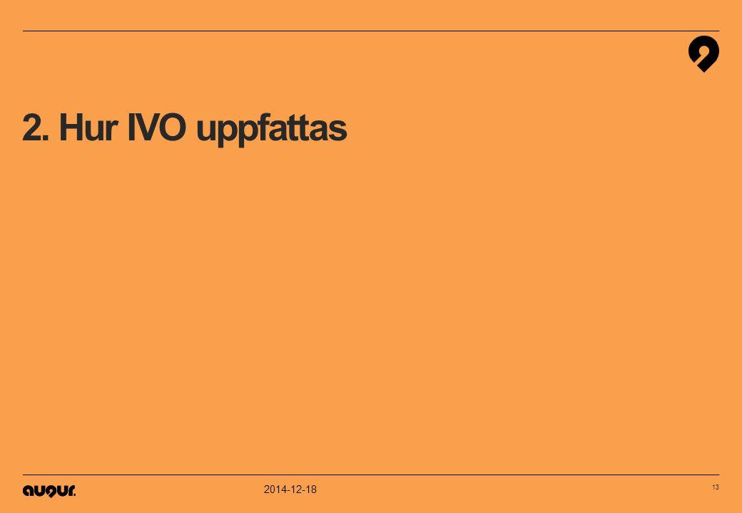 2014-12-18 13 2. Hur IVO uppfattas