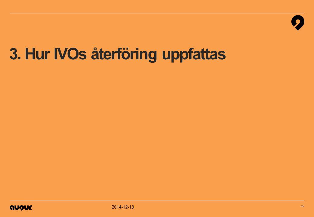 2014-12-18 22 3. Hur IVOs återföring uppfattas