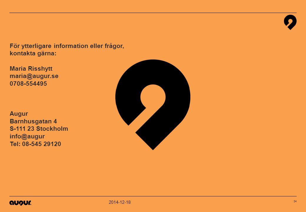 För ytterligare information eller frågor, kontakta gärna: Maria Risshytt maria@augur.se 0708-554495 Augur Barnhusgatan 4 S-111 23 Stockholm info@augur