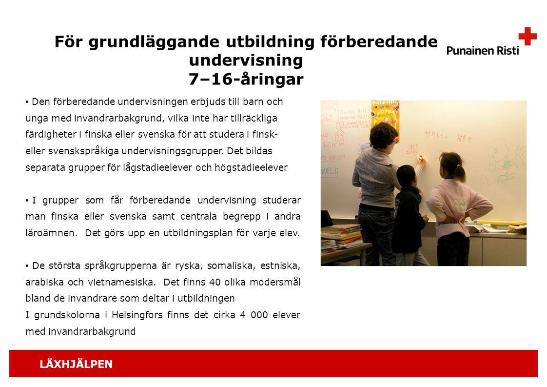 LÄXHJÄLPEN För grundläggande utbildning förberedande undervisning 7–16-åringar Den förberedande undervisningen erbjuds till barn och unga med invandra
