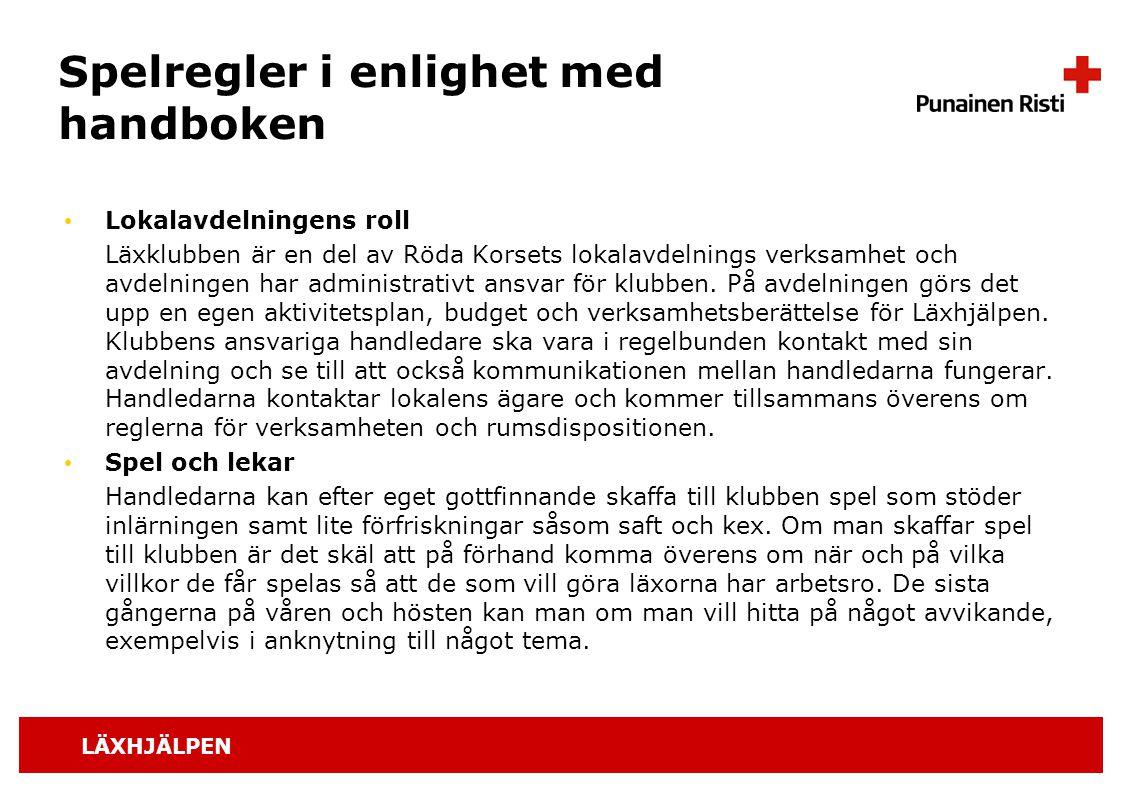 LÄXHJÄLPEN Spelregler i enlighet med handboken Lokalavdelningens roll Läxklubben är en del av Röda Korsets lokalavdelnings verksamhet och avdelningen