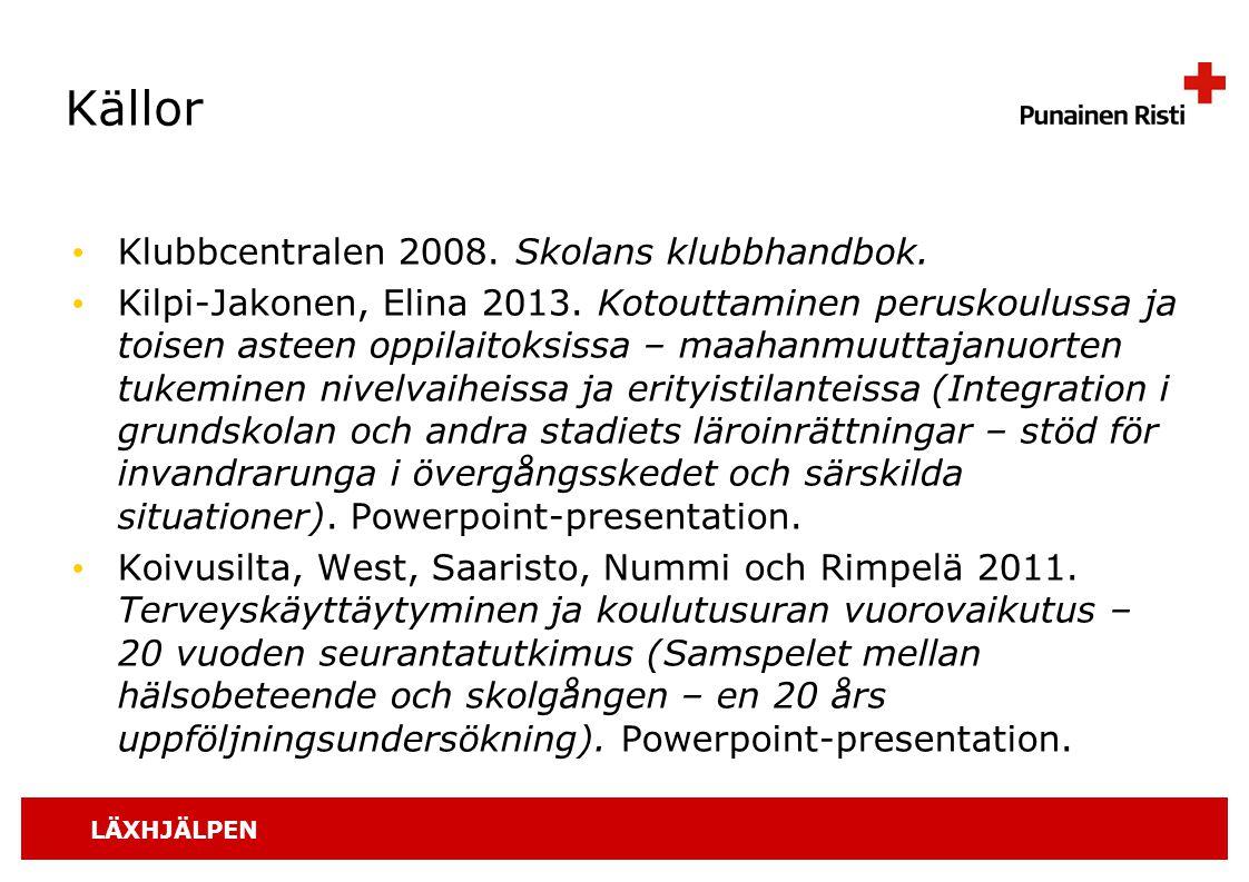 LÄXHJÄLPEN Källor Klubbcentralen 2008. Skolans klubbhandbok. Kilpi-Jakonen, Elina 2013. Kotouttaminen peruskoulussa ja toisen asteen oppilaitoksissa –