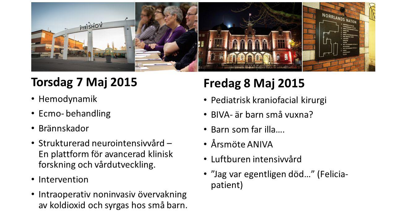 Torsdag 7 Maj 2015 Hemodynamik Ecmo- behandling Brännskador Strukturerad neurointensivvård – En plattform för avancerad klinisk forskning och vårdutveckling.